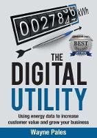 The Digital Utility: Using Energy ...