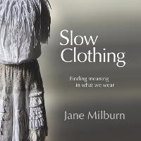 Slow Clothing: Finding Meaning in ...