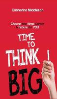 Time to Think Big!: Choose the Best...