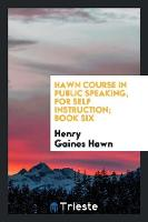 Hawn Course in Public Speaking, for...