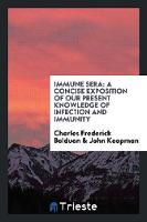Immune Sera: A Concise Exposition of...