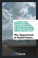 A Manual for Courts-Martial, Courts ...