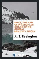 Space, Time and Gravitation: An...