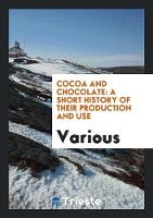 Cocoa and Chocolate: A Short History...