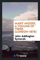 Many Moods, a Volume of Verse....