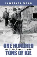 One Hundred Tons of Ice: And Other...