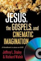 Jesus, the Gospels, and Cinematic...