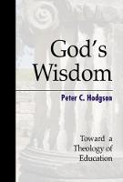 God's Wisdom: Toward a Theology of...
