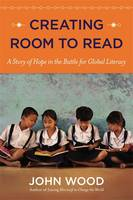 Creating Room to Read: A Story of ...