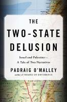 The Two-State Delusion: Israel and...