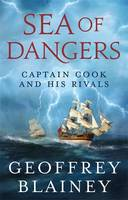 Sea of Dangers: Captain Cook and His...