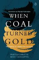 When Coal Turned Gold: The Making of ...