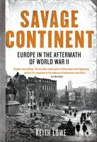Savage Continent: Europe in the...