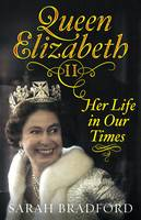 Queen Elizabeth II: Her Life in Our...