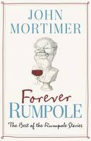 Forever Rumpole: The Best of the...