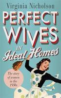 Perfect Wives in Ideal Homes: The...