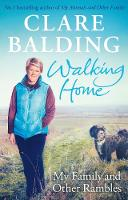Walking Home: My Family, and Other...