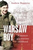 Warsaw Boy: A Memoir of a Wartime...