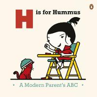 H is for Hummus: A Modern Parents' ABC