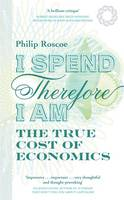 I Spend, Therefore I am: The True ...