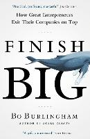 Finish Big: How Great Entrepreneurs...