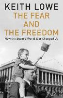 The Fear and the Freedom: How the...