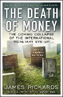The Death of Money: The Coming...