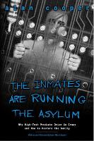 The Inmates are Running the Asylum:...