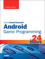Sams Teach Yourself Android Game...