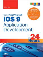 iOS 9 Application Development in 24...