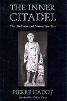 The Inner Citadel: The Meditations of...