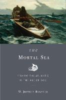 The Mortal Sea: Fishing the Atlantic...