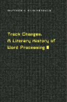Track Changes: A Literary History of...