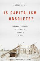 Is Capitalism Obsolete?: A Journey...