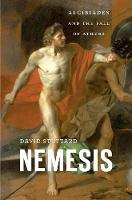 Nemesis: Alcibiades and the Fall of...