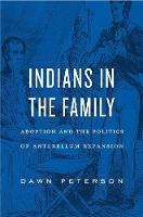 Indians in the Family: Adoption and...