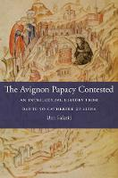 The Avignon Papacy Contested: An...