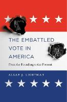 The Embattled Vote in America: From...