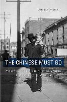 The Chinese Must Go: Violence,...