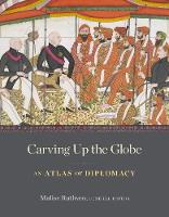 Carving Up the Globe: An Atlas of...