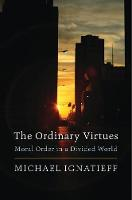 The Ordinary Virtues: Moral Order in ...
