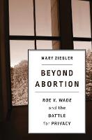 Beyond Abortion: Roe v. Wadeand the...