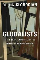Globalists: The End of Empire and the...