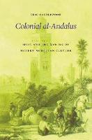 Colonial Al-Andalus: Spain and the...