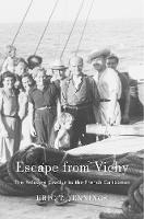 Escape from Vichy: The Refugee Exodus...