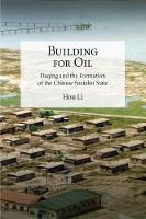Building for Oil: Daqing and the...