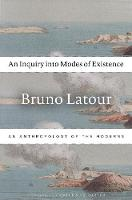 An Inquiry into Modes of Existence: ...