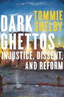 Dark Ghettos: Injustice, Dissent, and...