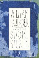 Selected Short Stories of Faulkner