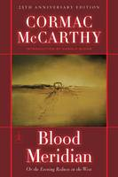 Blood Meridian: Or, the Evening...